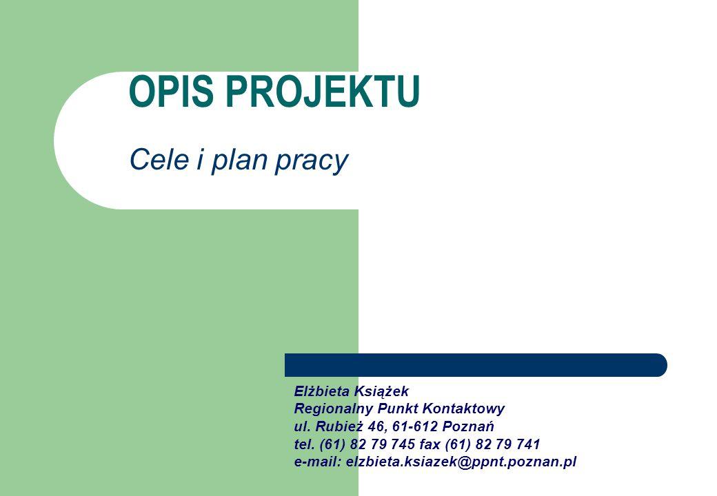 OPIS PROJEKTU Elżbieta Książek Regionalny Punkt Kontaktowy ul.