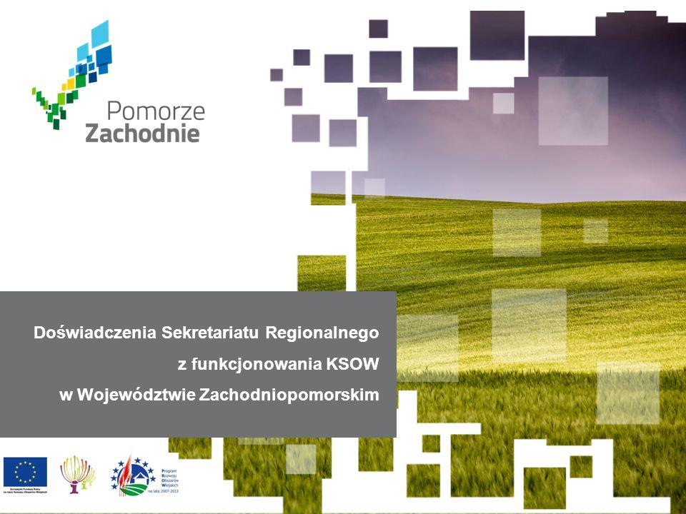 www.zachodniopomorskie.ksow.p l Doświadczenia Sekretariatu Regionalnego z funkcjonowania KSOW w Województwie Zachodniopomorskim