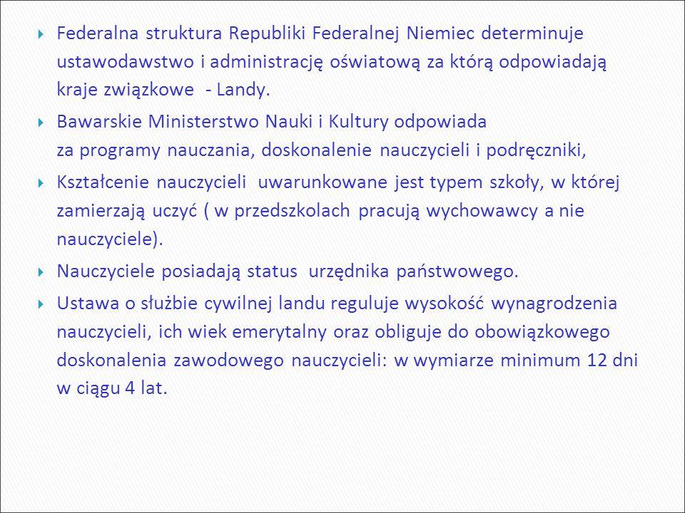  Federalna struktura Republiki Federalnej Niemiec determinuje ustawodawstwo i administrację oświatową za którą odpowiadają kraje związkowe - Landy.
