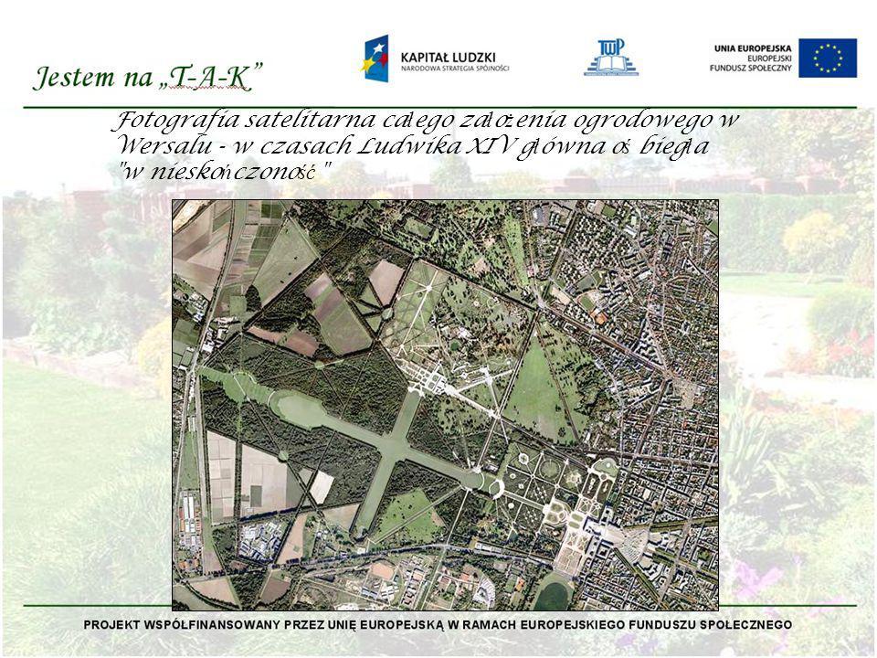Fotografia satelitarna ca ł ego za ł o ż enia ogrodowego w Wersalu - w czasach Ludwika XIV g ł ówna o ś bieg ł a