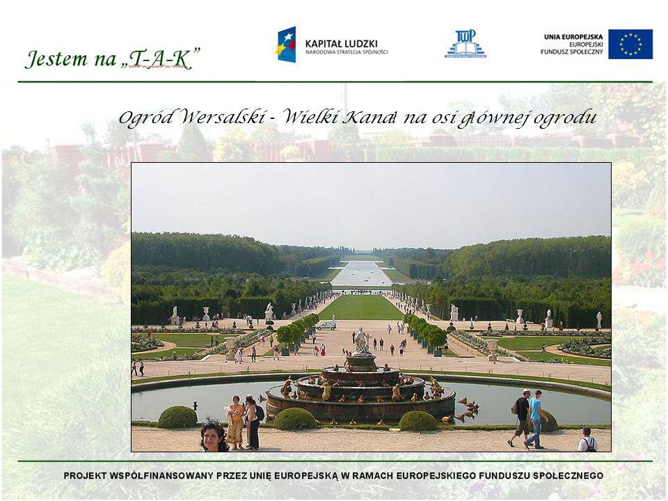 Ogród Wersalski - Wielki Kana ł na osi g ł ównej ogrodu