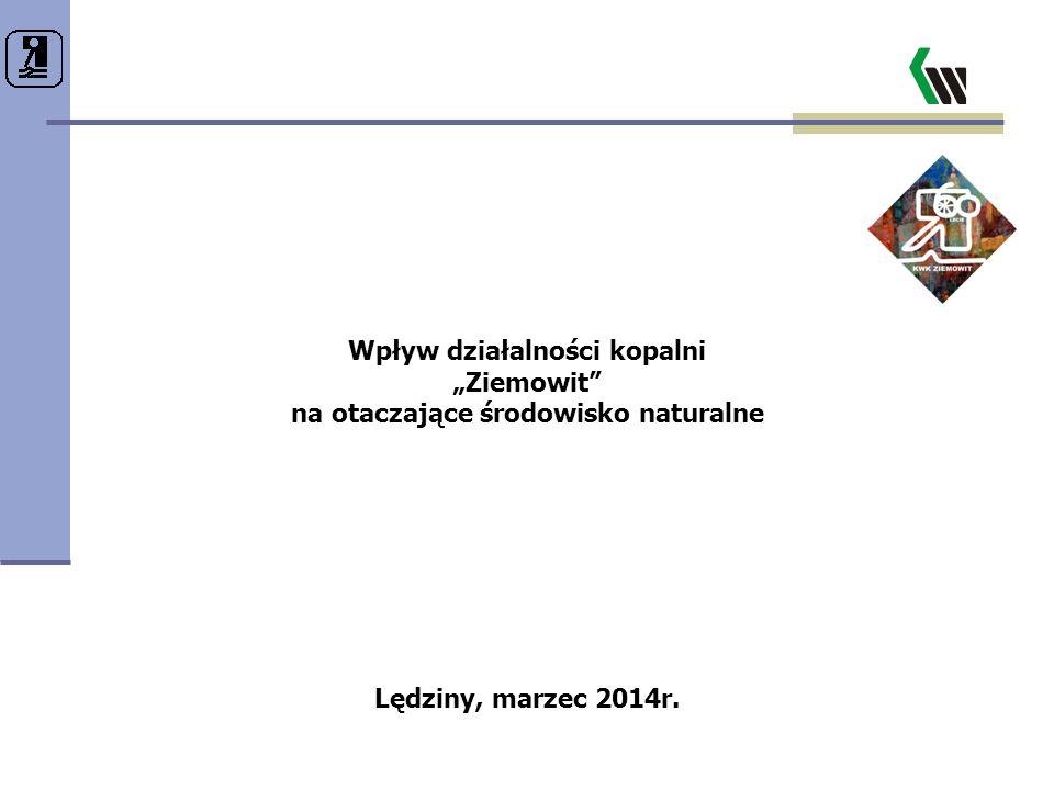 """Wpływ działalności kopalni """"Ziemowit"""" na otaczające środowisko naturalne Lędziny, marzec 2014r."""