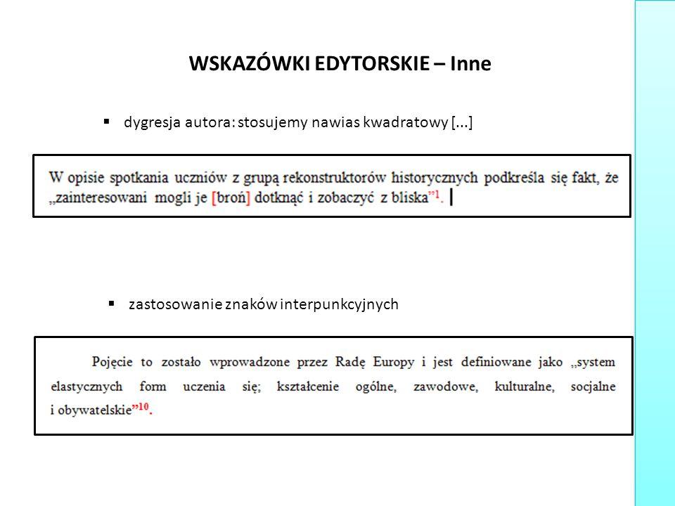 WSKAZÓWKI EDYTORSKIE – Inne  dygresja autora: stosujemy nawias kwadratowy [...]  zastosowanie znaków interpunkcyjnych