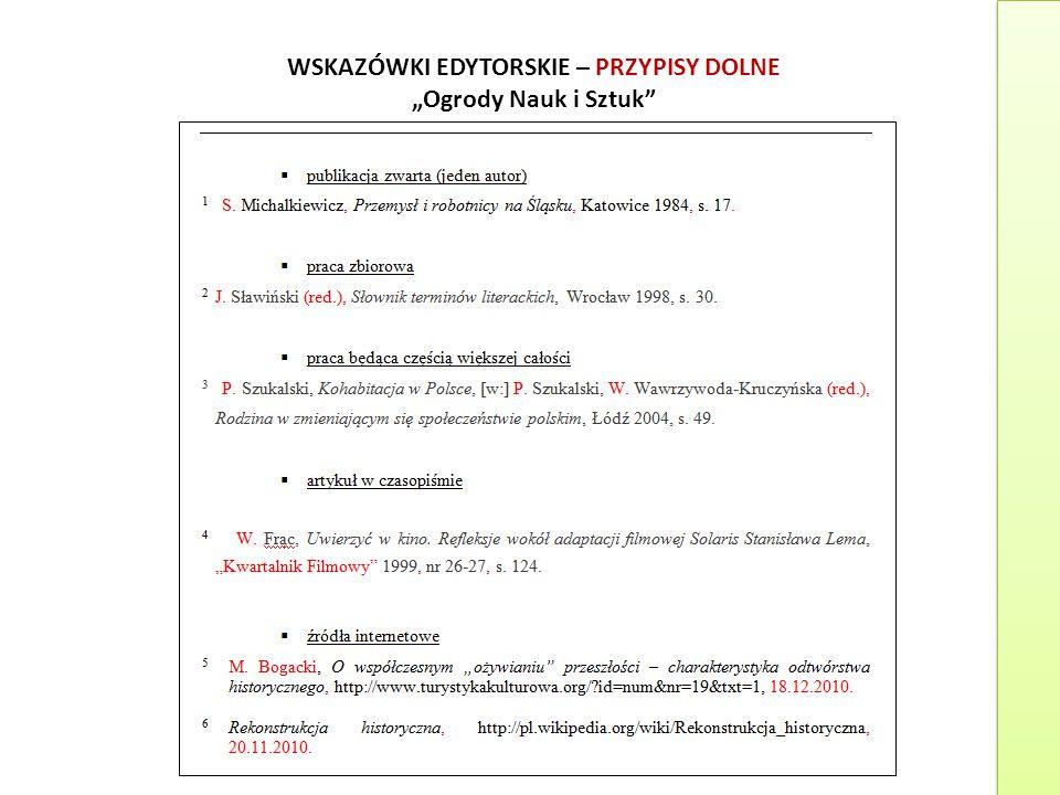 "WSKAZÓWKI EDYTORSKIE – PRZYPISY DOLNE ""Ogrody Nauk i Sztuk"""