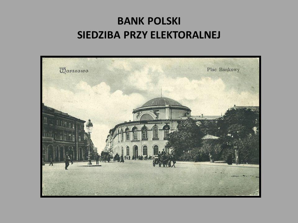 BANK POLSKI SIEDZIBA PRZY ELEKTORALNEJ