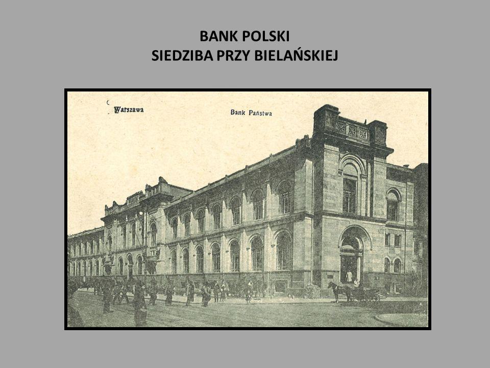 BANK POLSKI SIEDZIBA PRZY BIELAŃSKIEJ