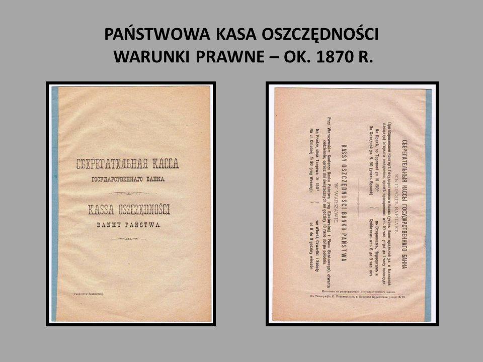 PAŃSTWOWA KASA OSZCZĘDNOŚCI WARUNKI PRAWNE – OK. 1870 R.