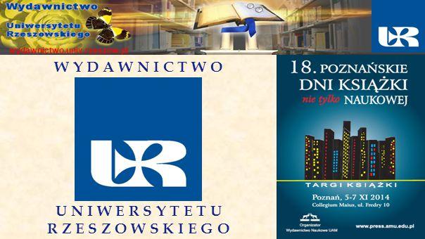 W Y D A W N I C T W O U N I W E R S Y T E T U R Z E S Z O W S K I E G O wydawnictwo.univ.rzeszow.pl
