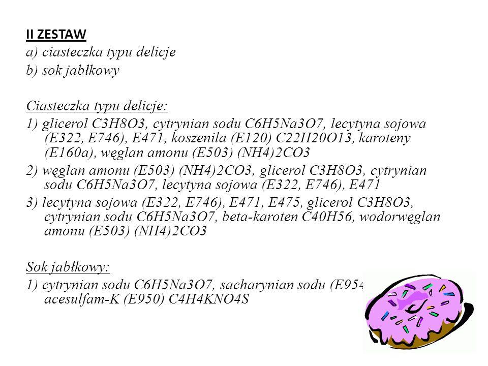 I ZESTAW a) napój gazowany b) budyń Napój gazowany: 1) Zbyszko 3 cytryny (dwutlenek węgla CO2, ester glicerolu (E445) C3H8O3, guma arabska(E114) C6H9N