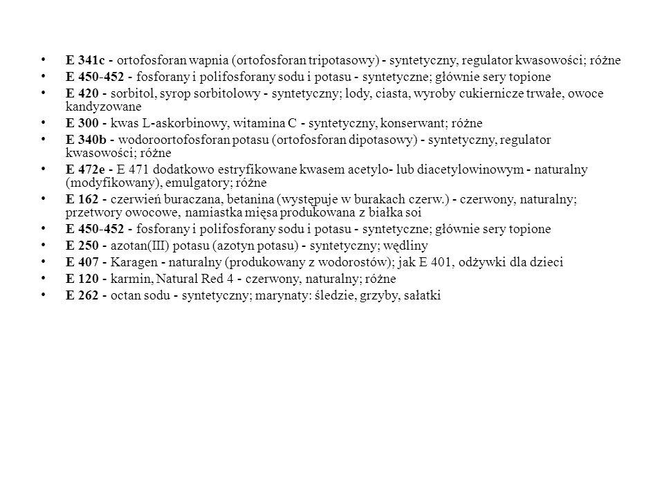 E 471 - grupa mono- i diglicerydów kwasów tłuszczowych o zbliżonych właściwościach - naturalny (modyfikowany), emulgatory; różne E 330 - kwas cytrynow