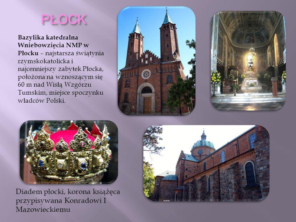 PŁOCK Bazylika katedralna Wniebowzięcia NMP w Płocku – najstarsza świątynia rzymskokatolicka i najcenniejszy zabytek Płocka, położona na wznoszącym si