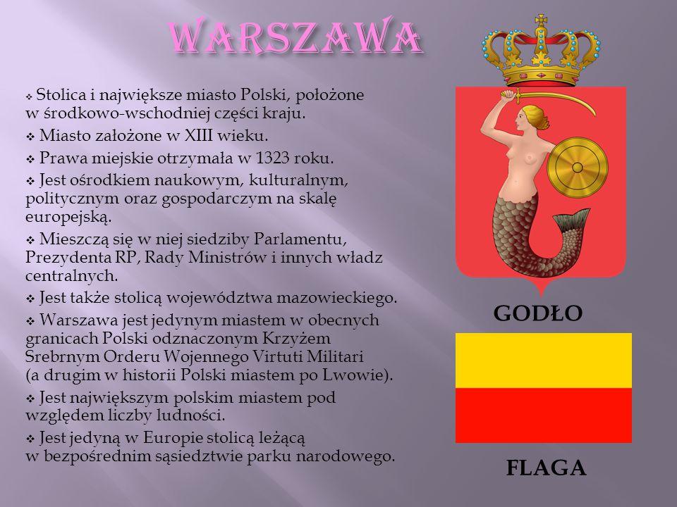 WARSZAWA  Stolica i największe miasto Polski, położone w środkowo-wschodniej części kraju.  Miasto założone w XIII wieku.  Prawa miejskie otrzymała