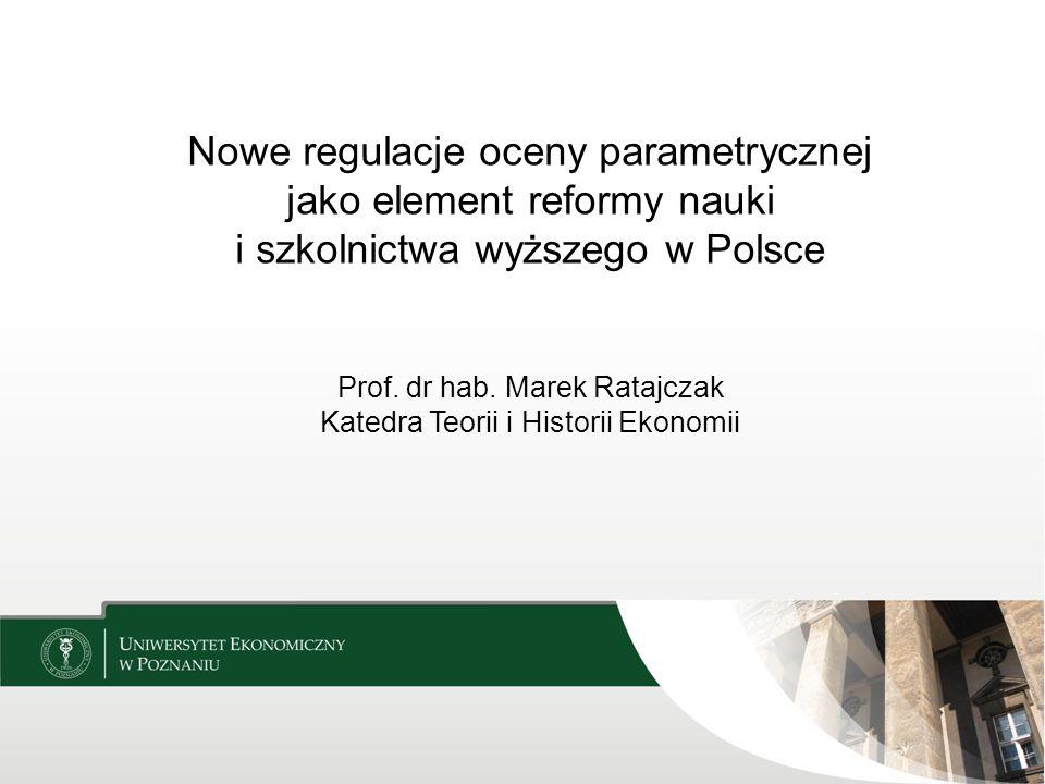 Nowe regulacje oceny parametrycznej jako element reformy nauki i szkolnictwa wyższego w Polsce Prof.