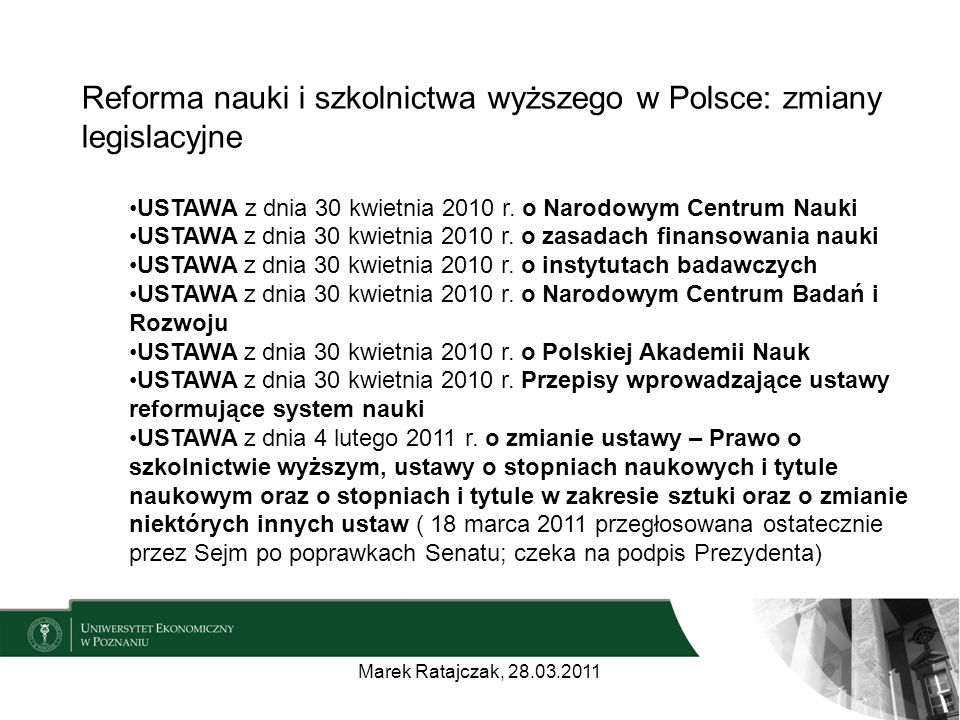Reforma nauki i szkolnictwa wyższego w Polsce: zmiany legislacyjne USTAWA z dnia 30 kwietnia 2010 r.