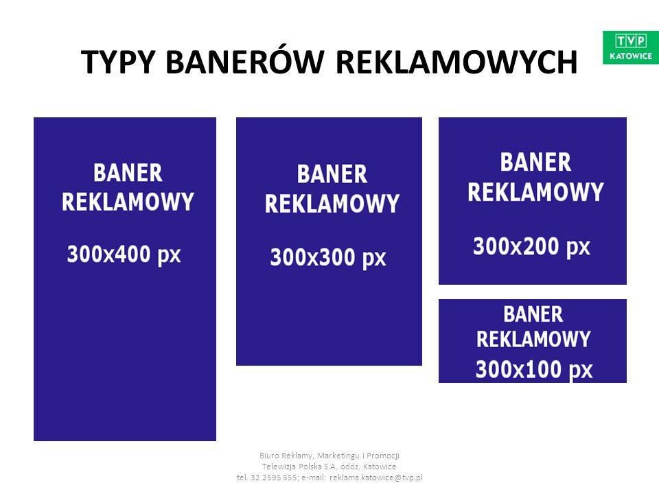 MIEJSCE EKSPOZYCJI REKLAMY NA STRONIE www.tvp.pl/katowice Reklama może znajdować się w prawej kolumnie strony głównej oraz w prawej kolumnie strony informacyjnej Biuro Reklamy, Marketingu i Promocji Telewizja Polska S.A.