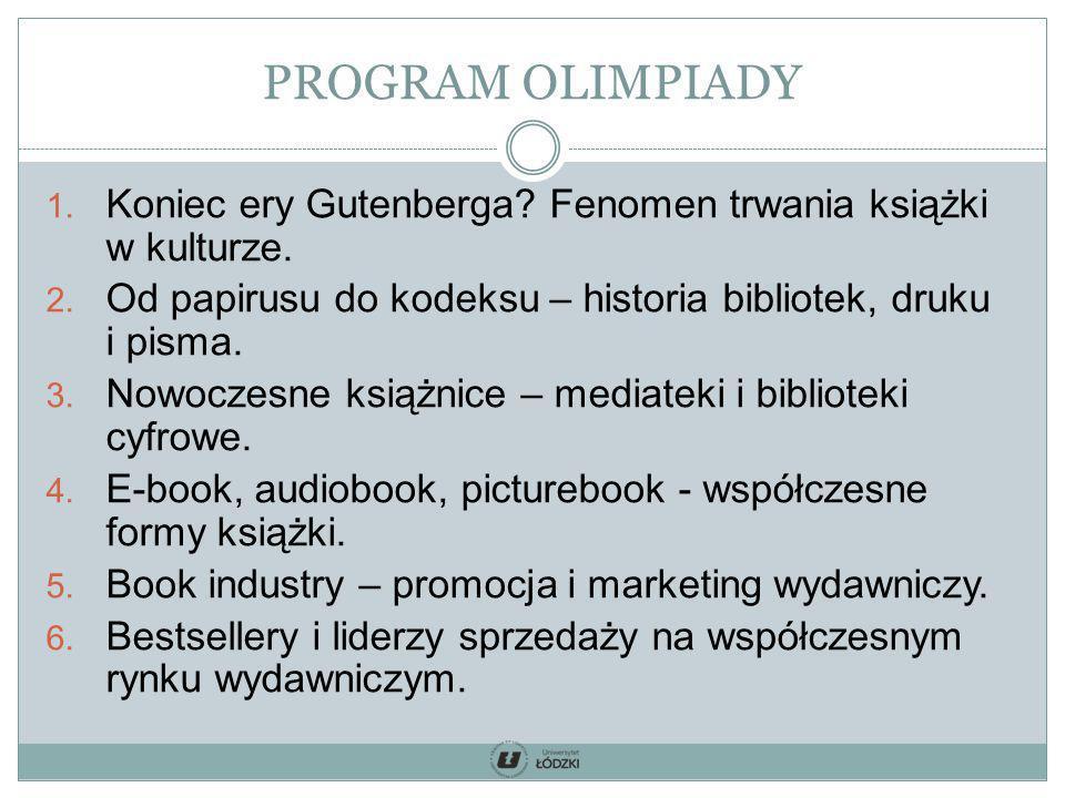 1. Koniec ery Gutenberga? Fenomen trwania książki w kulturze. 2. Od papirusu do kodeksu – historia bibliotek, druku i pisma. 3. Nowoczesne książnice –