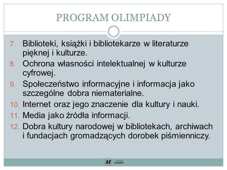 7. Biblioteki, książki i bibliotekarze w literaturze pięknej i kulturze. 8. Ochrona własności intelektualnej w kulturze cyfrowej. 9. Społeczeństwo inf