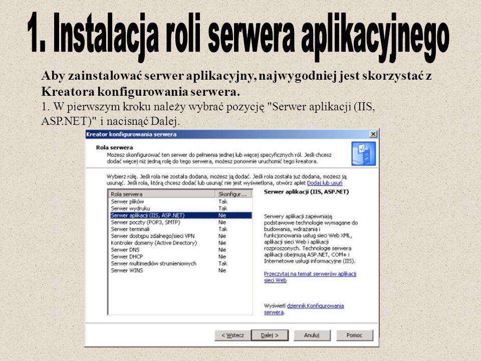 Aby zainstalować serwer aplikacyjny, najwygodniej jest skorzystać z Kreatora konfigurowania serwera. 1. W pierwszym kroku należy wybrać pozycję
