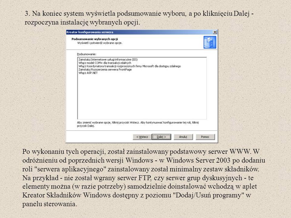 3. Na koniec system wyświetla podsumowanie wyboru, a po kliknięciu Dalej - rozpoczyna instalację wybranych opcji. Po wykonaniu tych operacji, został z