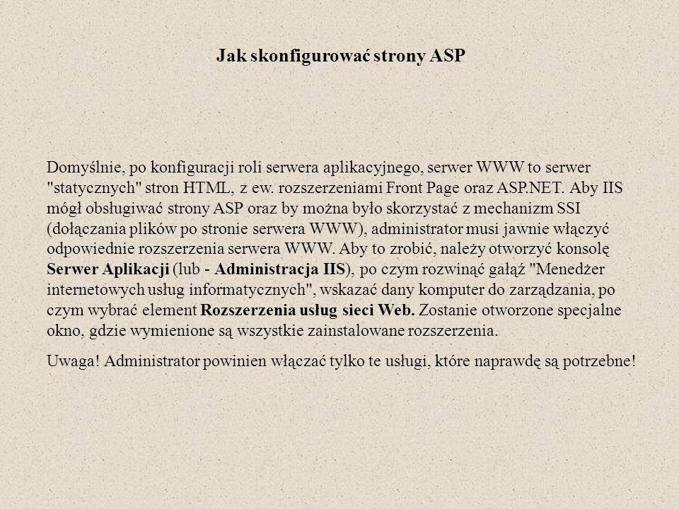 Jak skonfigurować strony ASP Domyślnie, po konfiguracji roli serwera aplikacyjnego, serwer WWW to serwer