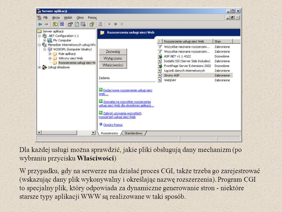 Dla każdej usługi można sprawdzić, jakie pliki obsługują dany mechanizm (po wybraniu przycisku Właściwości) W przypadku, gdy na serwerze ma działać pr