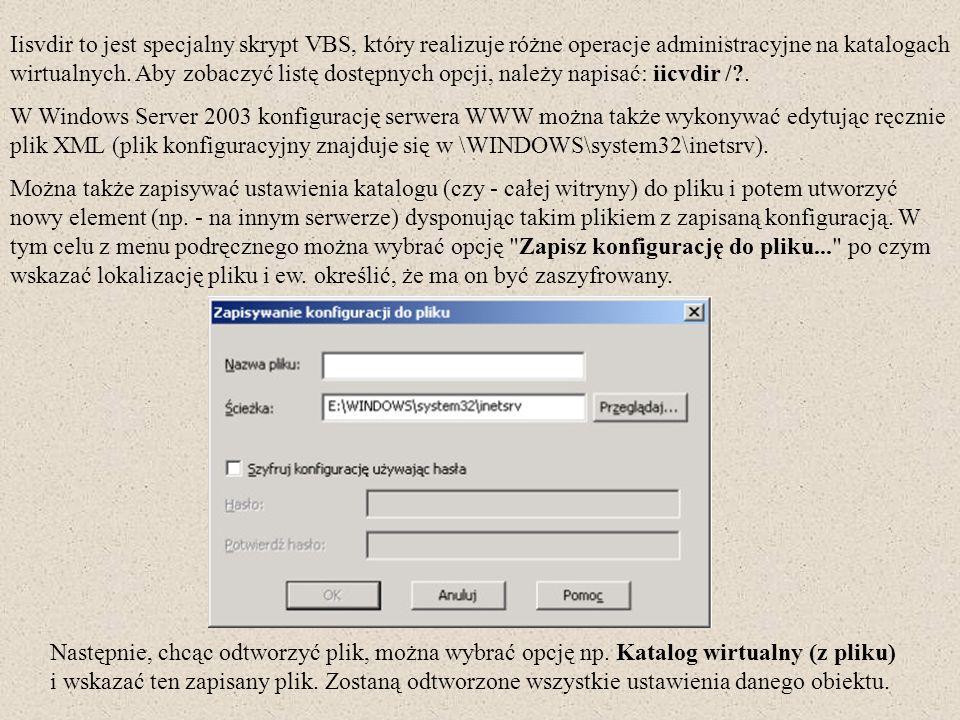 Iisvdir to jest specjalny skrypt VBS, który realizuje różne operacje administracyjne na katalogach wirtualnych. Aby zobaczyć listę dostępnych opcji, n