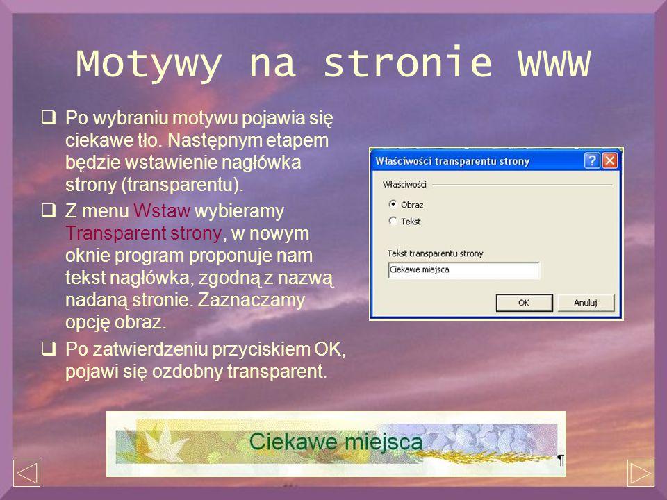 Motywy na stronie WWW  Po wybraniu motywu pojawia się ciekawe tło. Następnym etapem będzie wstawienie nagłówka strony (transparentu).  Z menu Wstaw