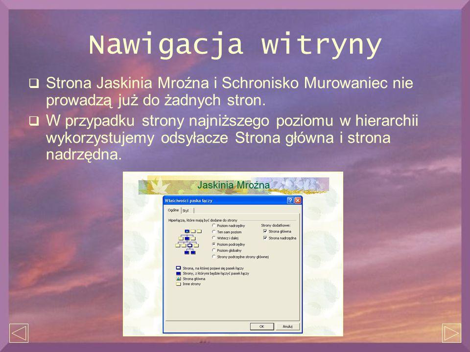 Nawigacja witryny  Strona Jaskinia Mroźna i Schronisko Murowaniec nie prowadzą już do żadnych stron.  W przypadku strony najniższego poziomu w hiera