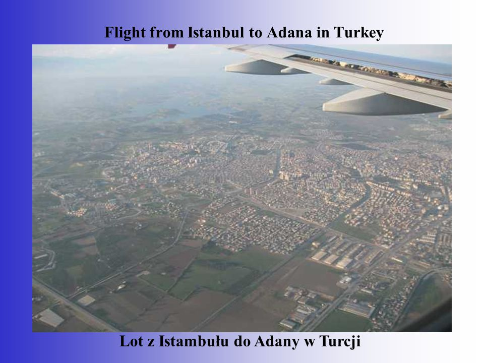 Flight from Istanbul to Adana in Turkey Lot z Istambułu do Adany w Turcji