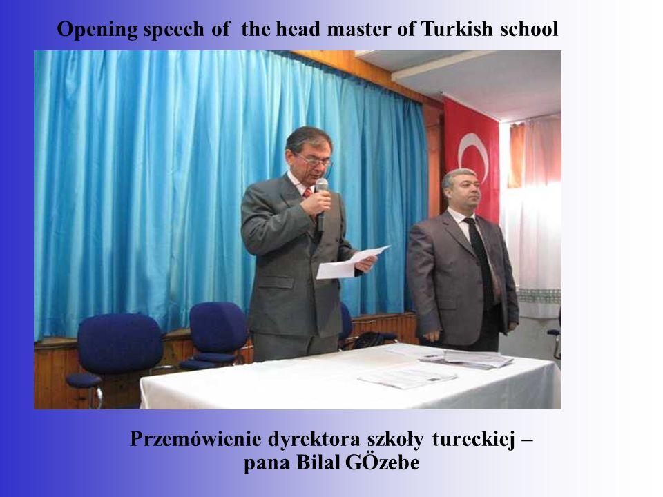 Przemówienie dyrektora szkoły tureckiej – pana Bilal GÖzebe Opening speech of the head master of Turkish school
