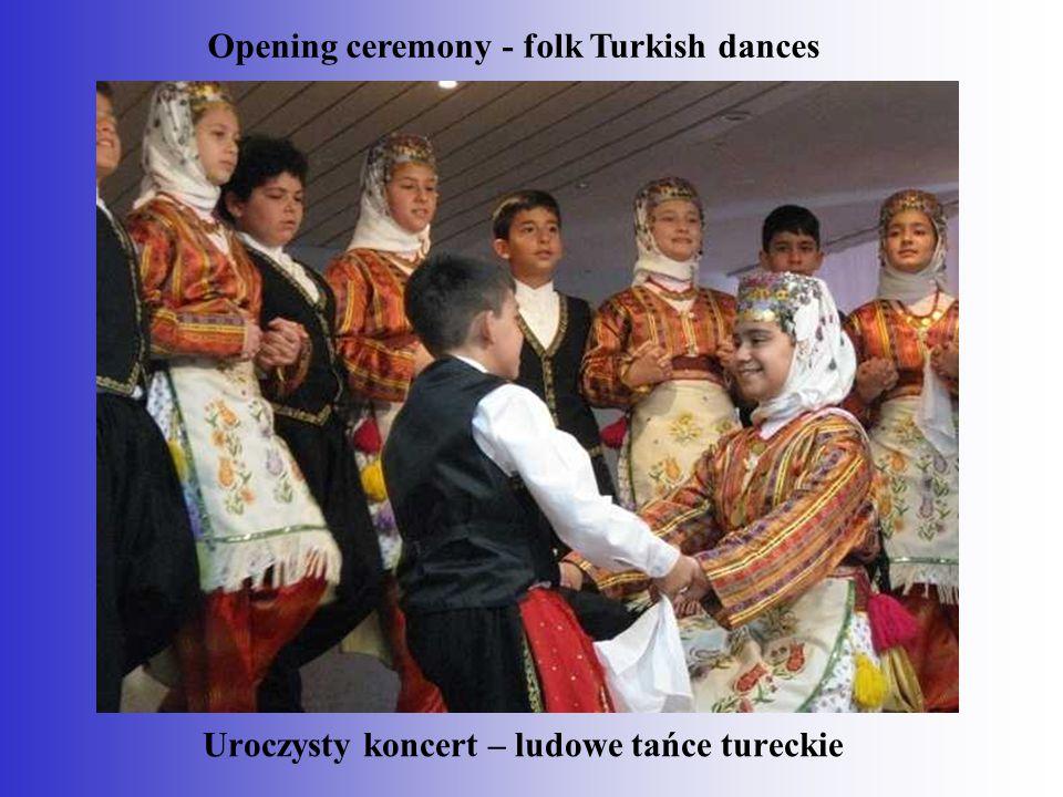 Uroczysty koncert – ludowe tańce tureckie Opening ceremony - folk Turkish dances