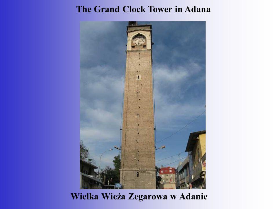 Wielka Wieża Zegarowa w Adanie The Grand Clock Tower in Adana