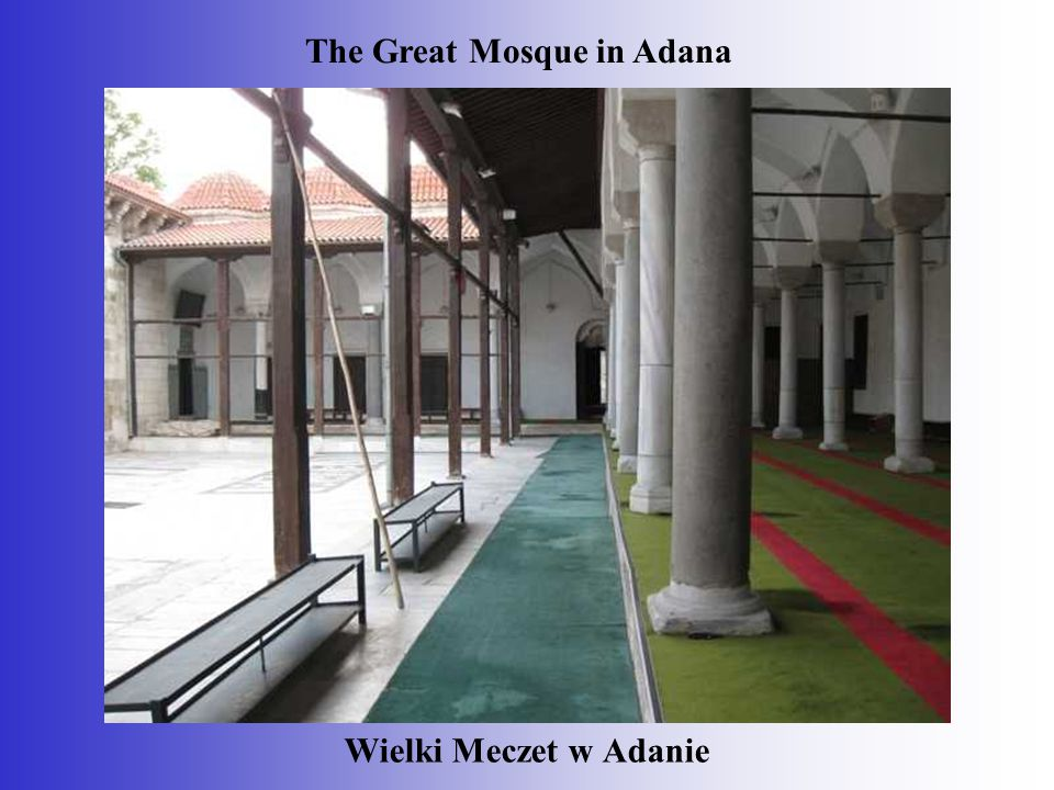 Wielki Meczet w Adanie The Great Mosque in Adana
