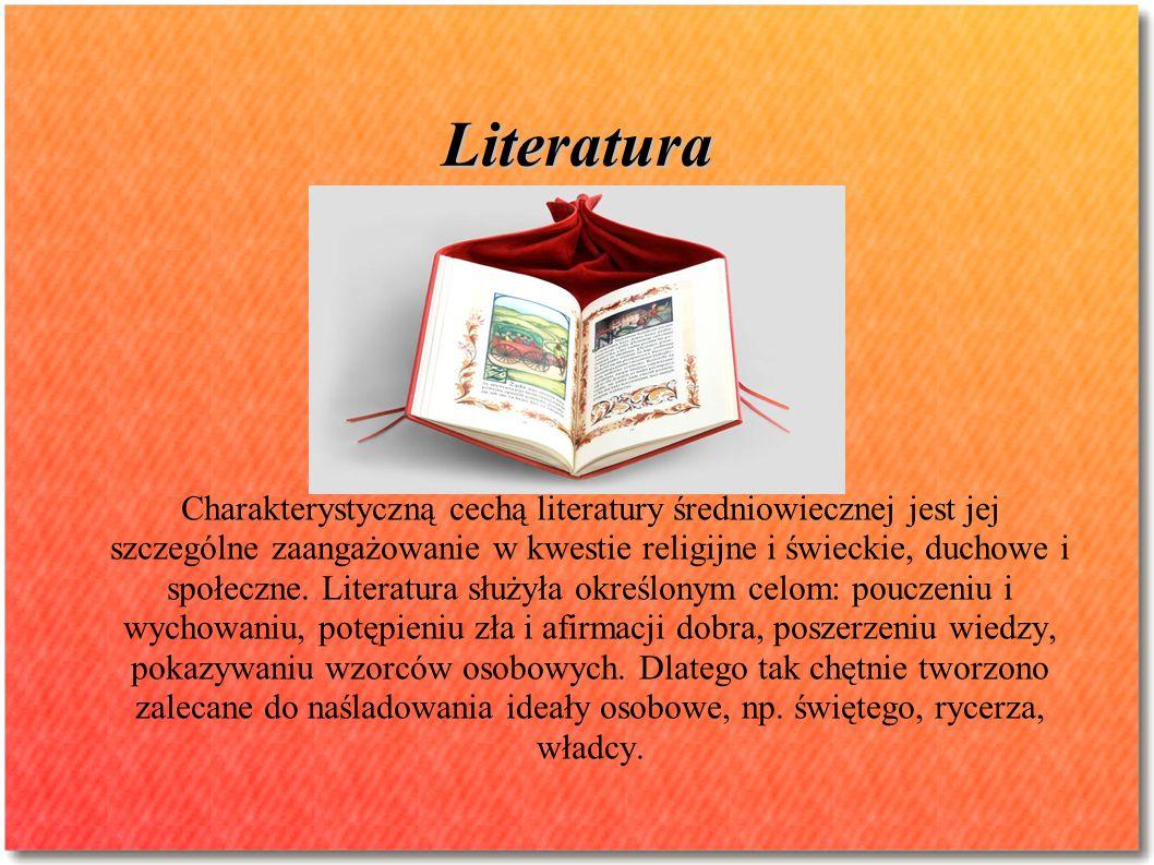Literatura Charakterystyczną cechą literatury średniowiecznej jest jej szczególne zaangażowanie w kwestie religijne i świeckie, duchowe i społeczne. L