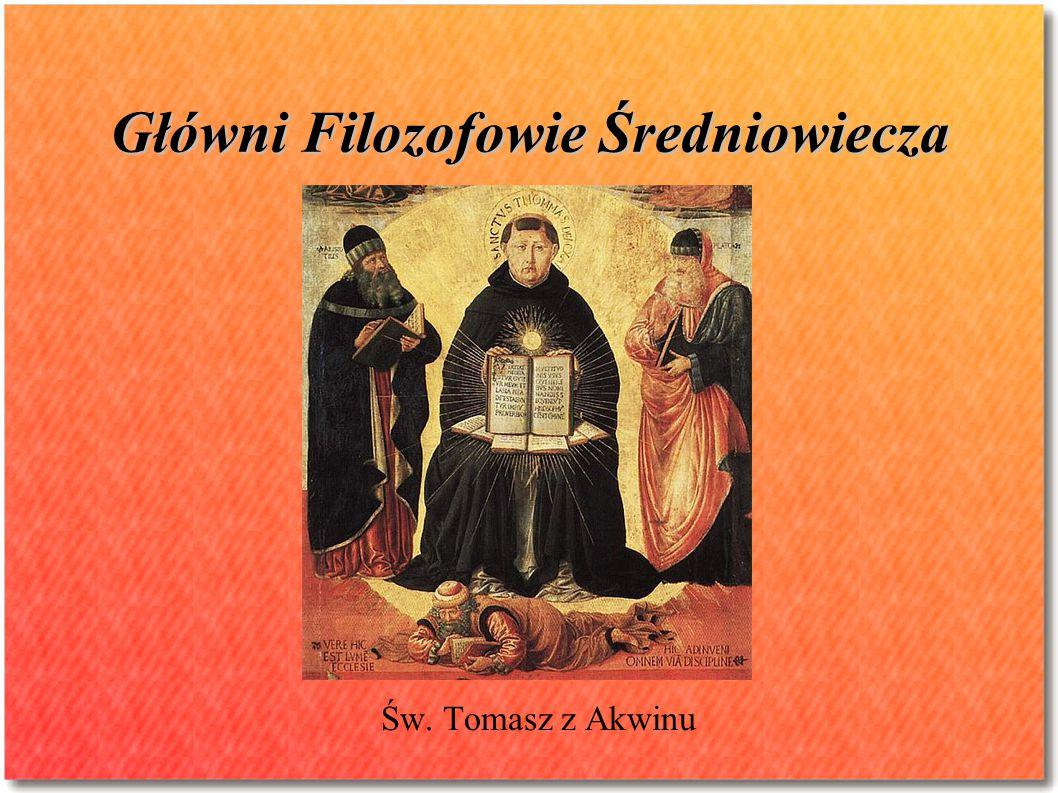 Główni Filozofowie Średniowiecza Św. Tomasz z Akwinu