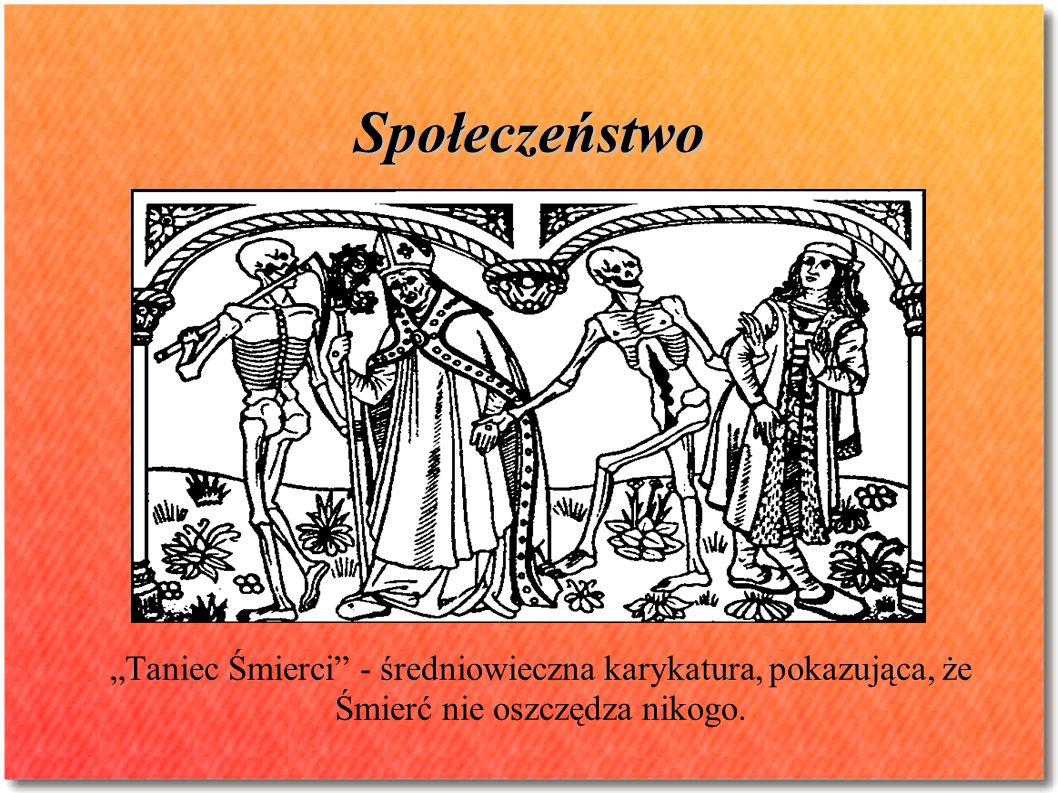 """Społeczeństwo """"Taniec Śmierci"""" - średniowieczna karykatura, pokazująca, że Śmierć nie oszczędza nikogo."""