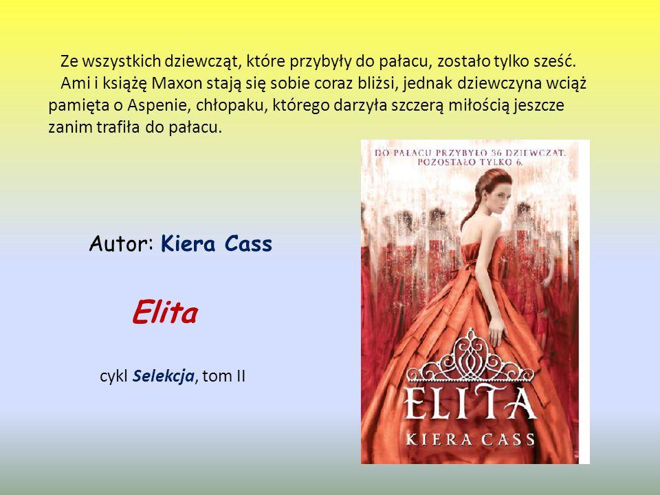Elita cykl Selekcja, tom II Ze wszystkich dziewcząt, które przybyły do pałacu, zostało tylko sześć.
