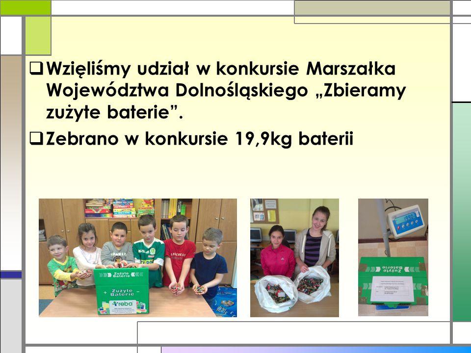 """ Wzięliśmy udział w konkursie Marszałka Województwa Dolnośląskiego """"Zbieramy zużyte baterie"""".  Zebrano w konkursie 19,9kg baterii"""
