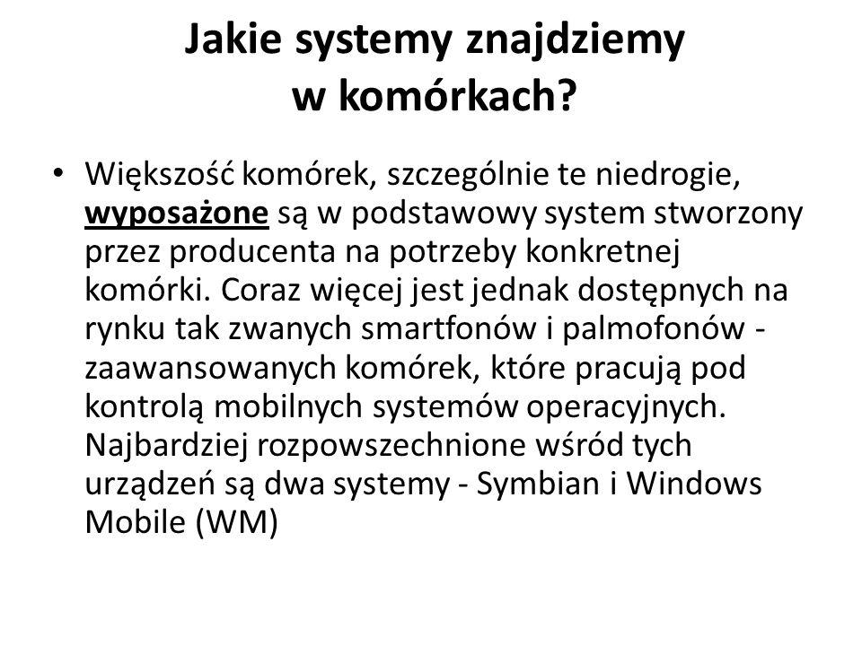 Jakie systemy znajdziemy w komórkach.