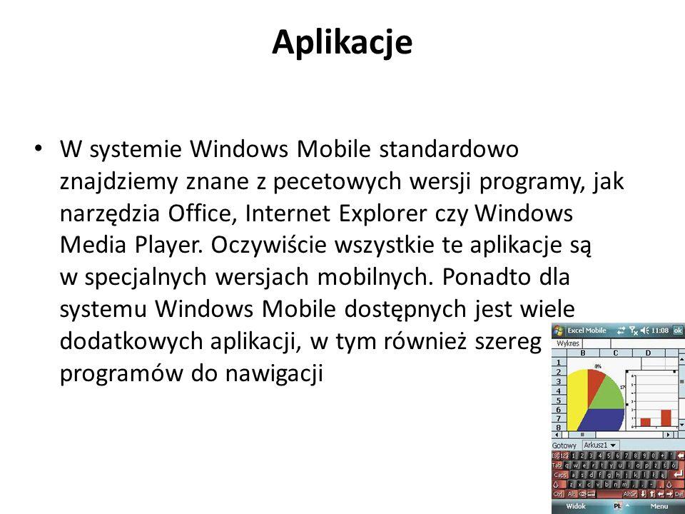 Aplikacje W systemie Windows Mobile standardowo znajdziemy znane z pecetowych wersji programy, jak narzędzia Office, Internet Explorer czy Windows Media Player.