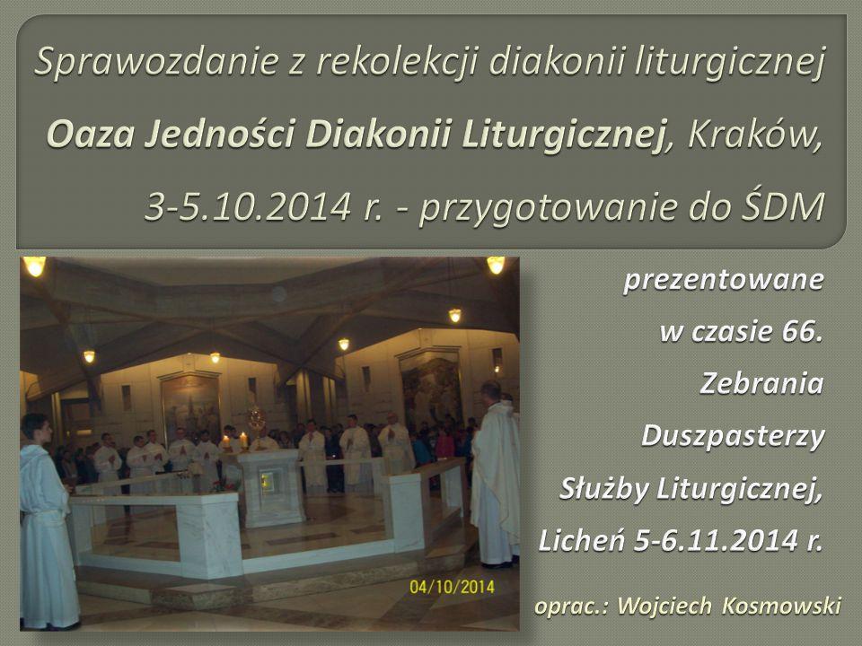 1.Przygotowania do ŚDM 2016 i OJDL 2014 2.Oaza Jedności Diakonii Liturgicznej Kraków, 3-5.10.2014 r.