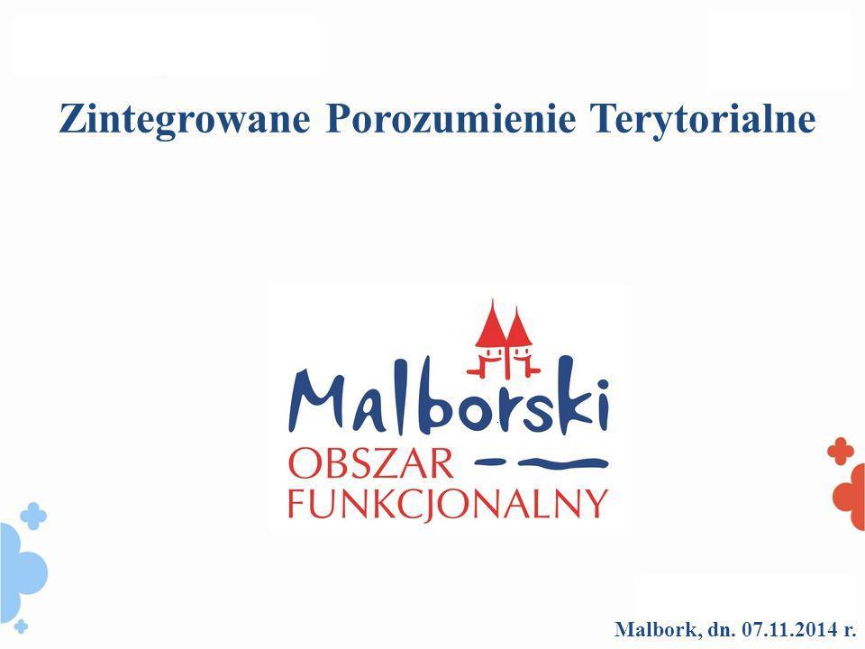 Malbork, dn. 07.11.2014 r. Zintegrowane Porozumienie Terytorialne
