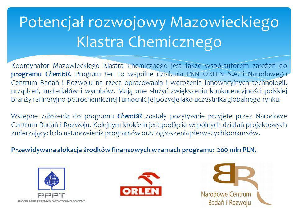 Koordynator Mazowieckiego Klastra Chemicznego jest także współautorem założeń do programu ChemBR. Program ten to wspólne działania PKN ORLEN S.A. i Na