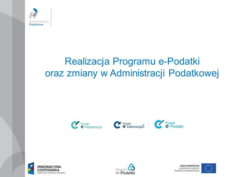 UNOWOCZEŚNIENIE ADMINISTRACJI PODATKOWEJ - Wdrożenie Programu e-Podatki - Wzmocnienie organizacyjne administracji podatkowej poprzez lepszą koordynację działań administracji podatkowej w województwie