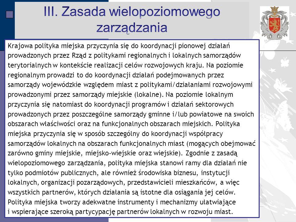 LPR Miasta Bochnia na lata 2014-2020 Krajowa polityka miejska przyczynia się do koordynacji pionowej działań prowadzonych przez Rząd z politykami regionalnych i lokalnych samorządów terytorialnych w kontekście realizacji celów rozwojowych kraju.