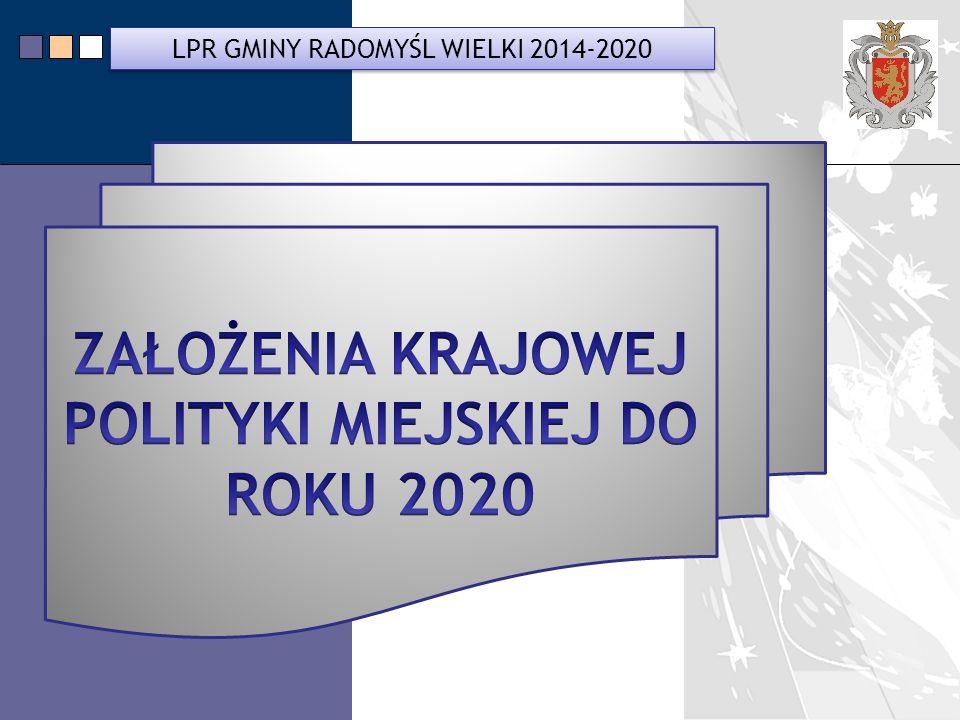 LPR Miasta Bochnia na lata 2014-2020 LPR GMINY RADOMYŚL WIELKI 2014-2020