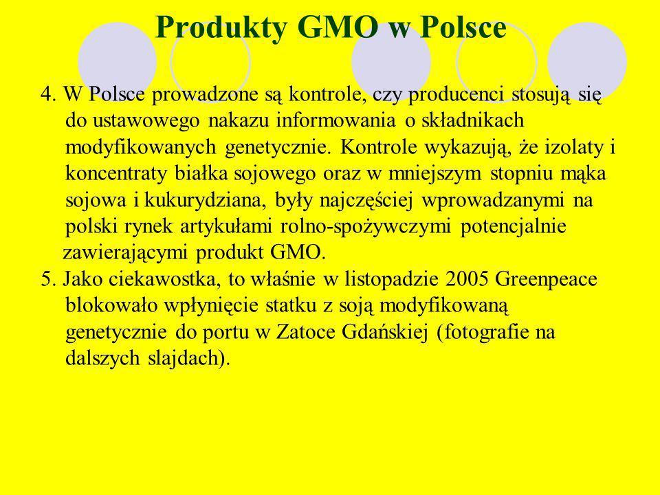 1. Zdecydowana większość modyfikowanej genetycznie soi jest wykorzystywana jako pasza dla zwierząt. 2. Wg aktualnie obowiązującego prawa produkty zawi