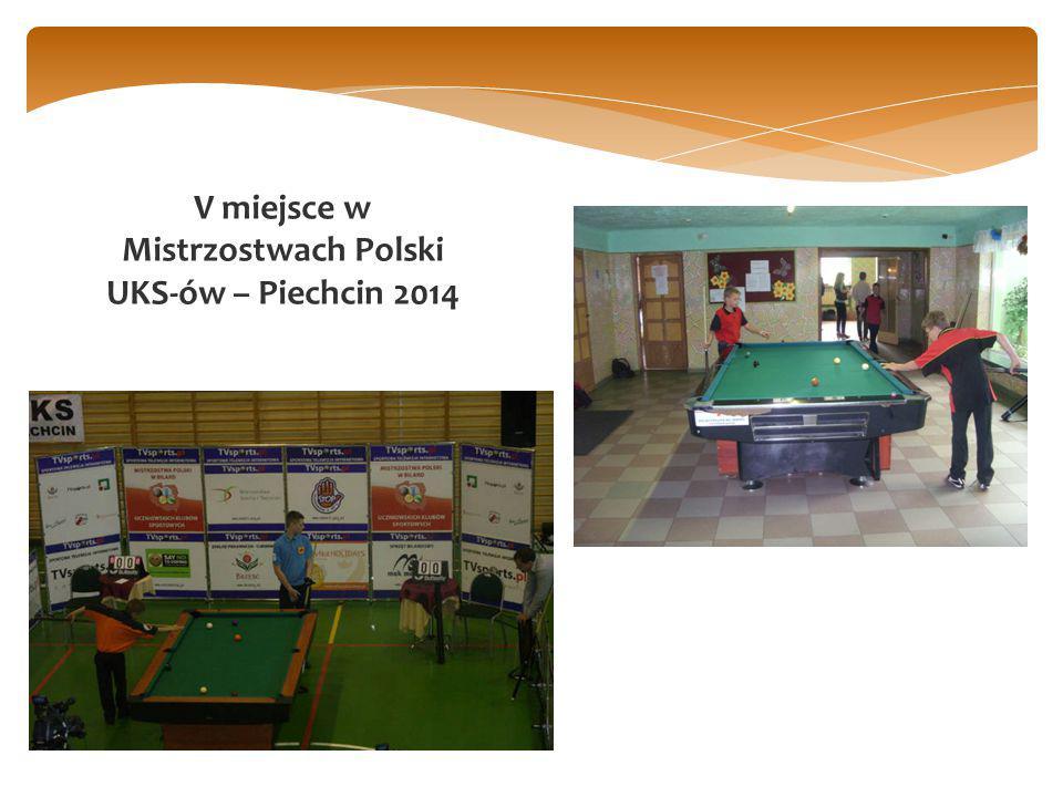 V miejsce w Mistrzostwach Polski UKS-ów – Piechcin 2014