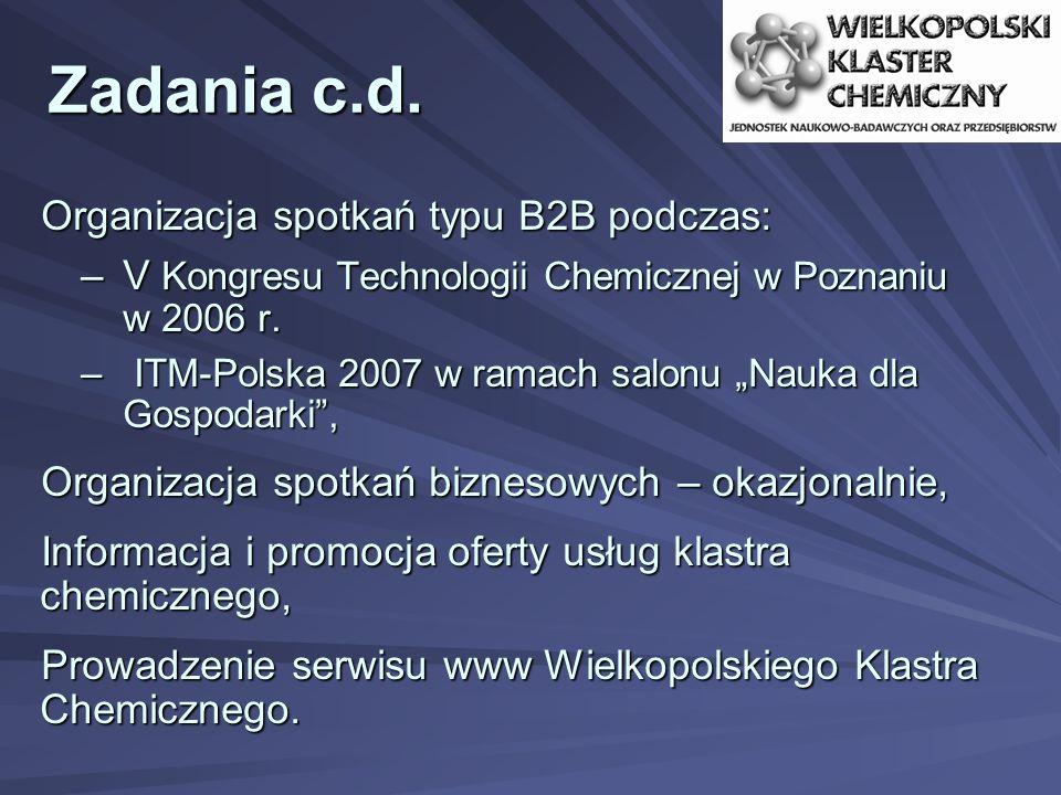 """Organizacja spotkań typu B2B podczas: –V Kongresu Technologii Chemicznej w Poznaniu w 2006 r. – ITM-Polska 2007 w ramach salonu """"Nauka dla Gospodarki"""""""