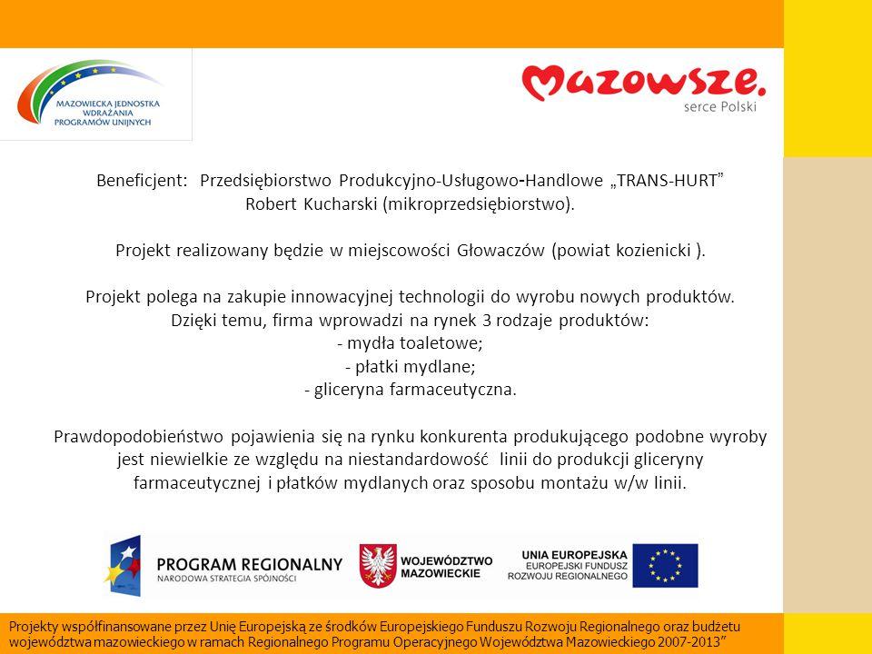 """Beneficjent: Przedsiębiorstwo Produkcyjno-Usługowo - Handlowe """" TRANS-HURT """" Robert Kucharski (mikroprzedsiębiorstwo). Projekt realizowany będzie w mi"""